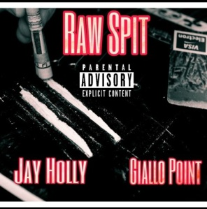 JAY HOLLY RAW SPIT
