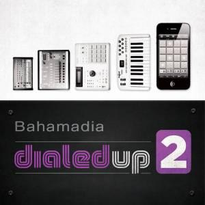 BAHAMADIA DIALED UP 2
