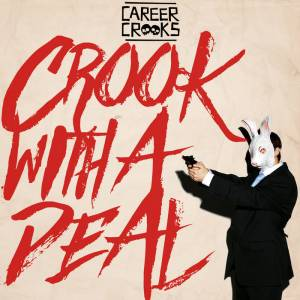 CAREER CROOKS ROB