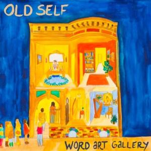 OLD SELF WORD ART GALLERY FINAL
