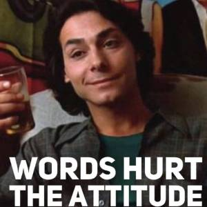 words hurt attitude