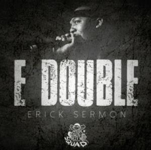 ERICK SERMON E DOUBLE