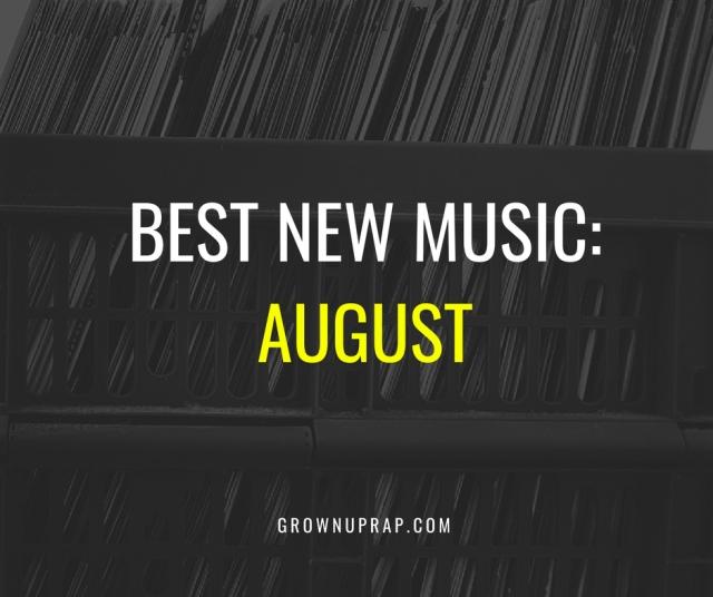 BEST NEW MUSIC AUGUST